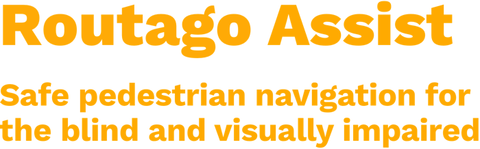 Text Routago Assist Safe pedestrian navigation for blind and visually impaired people